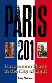 Paris 201 - Uncommon Places in the City of Light - Front Book Cover